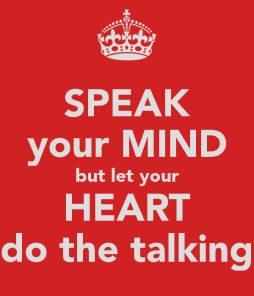 Speak-your-mind-but-let-your-heart-do-the-talking