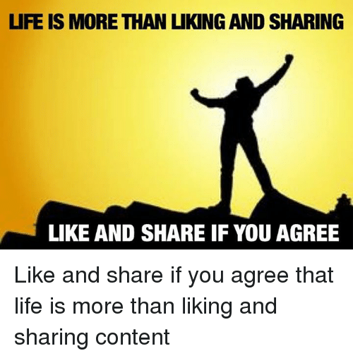 life-is-more-than-uking-and-sharing-like-and-share-1493505